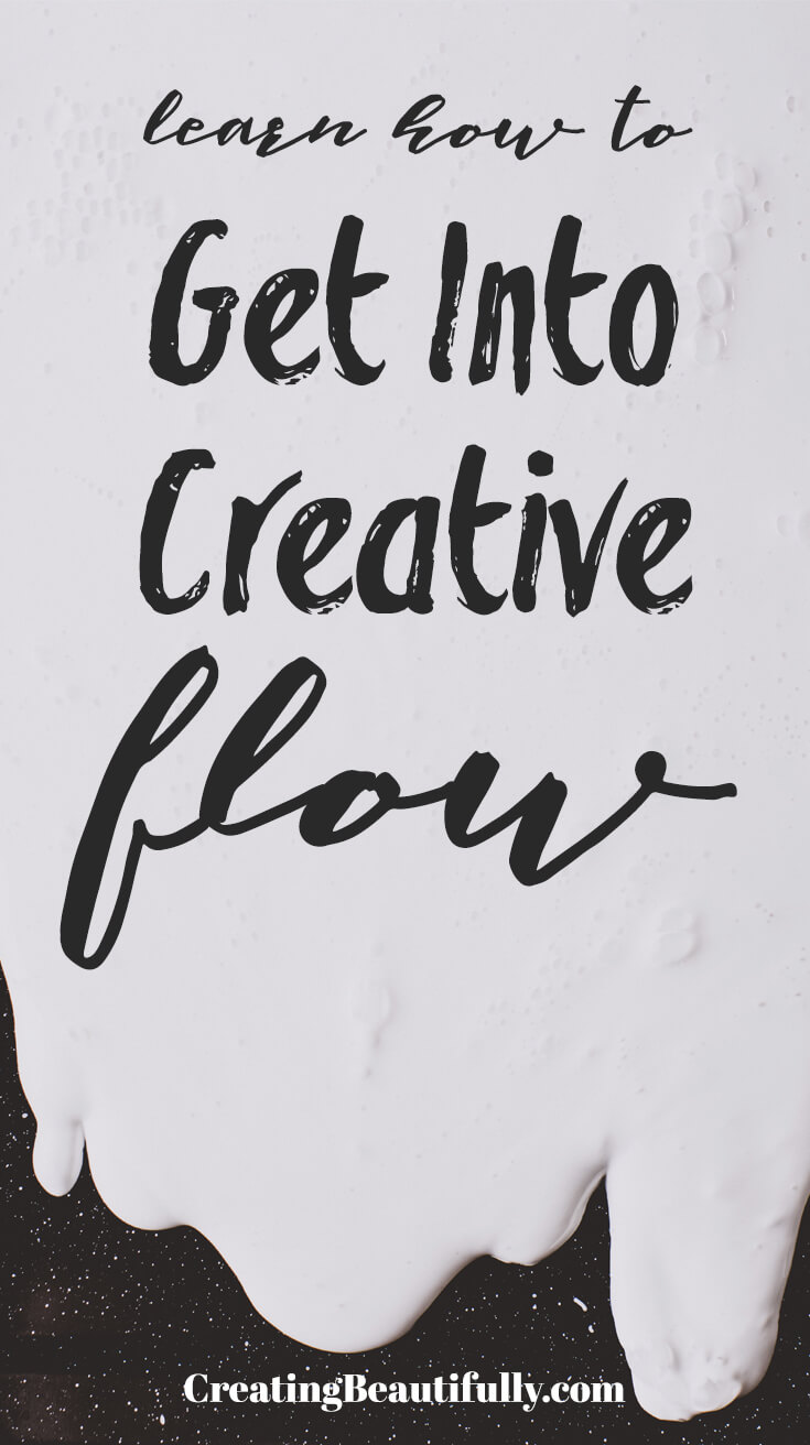 Get Into The Flow getting into creative flow doesn't have to be hard! in fact