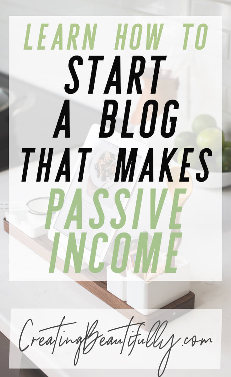 This free blogging tutorial kicks ass! How to Start a Blog That Makes Passive Income on CreatingBeautifully.com