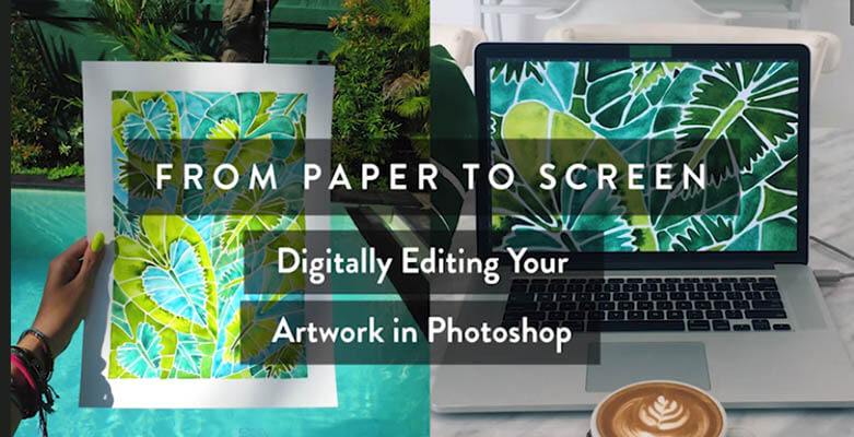 20+ Creative Business Classes You Can Take On Skillshare: From Paper to Screen: Digitally Editing Your Artwork in Photoshop