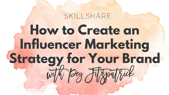 20+ Creative Business Classes You Can Take On Skillshare: How to Create an Influencer Marketing Strategy for your Brand