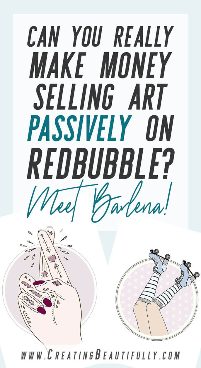 Have you ever wondered if artists make money on sites like RedBubble? And if you can, too? Check out this post: Selling Art Passively on RedBubble: Meet Barlena