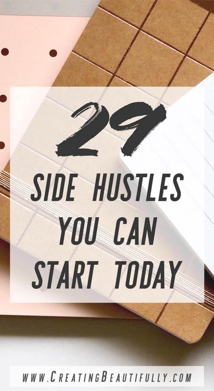 29 Side Hustles You Can Start Today! These side hustles are great for stay at home moms (and stay at home dads!), students, 9 to 5-ers, people taking care of aging parents, and more! #sidehustle #sidehustles #sidehustleideas #parttimebusiness #getpaidfor