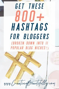 Check out these 800+ Hashtags for bloggers (broken down by niche) on CreatingBeautifully.com! #hashtags #creatingbeautifully #hashtagsforbloggers #instagramhashtags