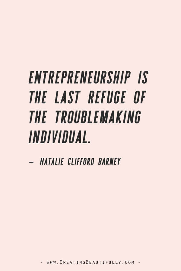 Inspiring Quotes from Powerful Women Entrepreneurs on CreatingBeautifully.com #inspiringquotes #quotesfromwomenentrepreneurs #girlbossquotes #NatalieCliffordBarney